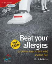Beat your allergies: 52 brilliant ideas to find relief and feel free
