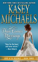 Then Comes Marriage (Love in the Regency Book 3)