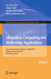 Ubiquitous Computing and Multimedia Applications: Second International Conference, UCMA 2011, Daejeon, Korea, April 13-15, 2011. Proceedings, Part 2
