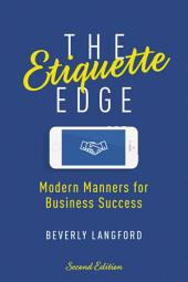 The Etiquette Edge: Modern Manners for Business Success, Edition 2