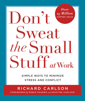 Don t Sweat the Small Stuff at Work