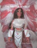 The Fabulous World of Cher Dolls, Vol.1
