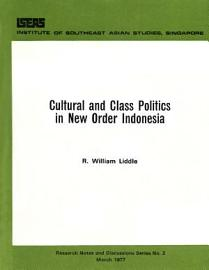 Cultural And Class Politics In New Order Indonesia