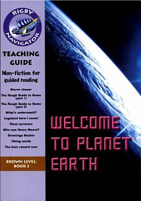 Navigator Non Fiction Year 3  Welcome to Planet Earth   Group Reading Pack PDF