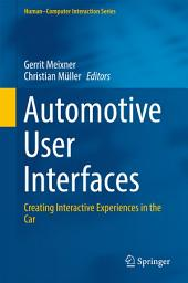Automotive User Interfaces: Creating Interactive Experiences in the Car