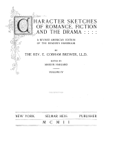 Character Sketches of Romance, Fiction and the Drama: Volume 4