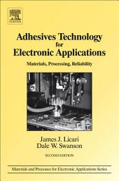 Adhesives Technology for Electronic Applications: Materials, Processing, Reliability, Edition 2