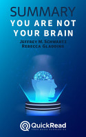 You Are Not Your Brain by Jeffrey M  Schwartz and Rebecca Gladding  Summary  PDF