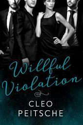 Willful Violation (Office Menage BDSM Romance)