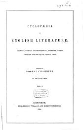 Cyclopaedia of English Literature: A History, Critical and Biographical, of British Authors from the Earliest to the Present Times, Volume 1