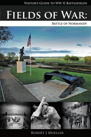 Fields of War  Battle of Normandy PDF