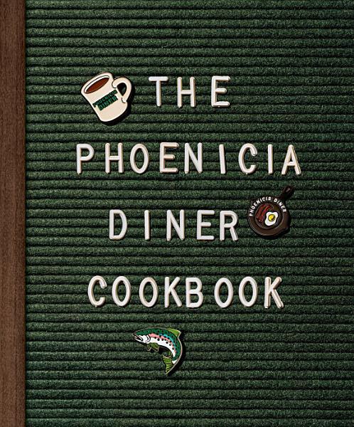 Download The Phoenicia Diner Cookbook Book