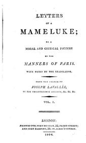 Letters of a mameluke; or A moral and critical picture of the manners of Paris, with notes by the translator