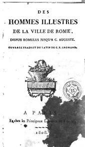 Des hommes illustres de la ville de Rome depuis Romulus jusqu'à Auguste