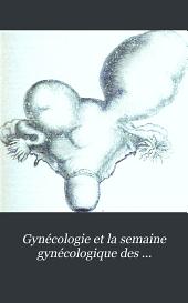 Gynécologie et la semaine gynécologique des paraticiens réunies: Volume5