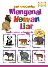 Seri Aku Cerdas Mengenal Hewan Liar Indonesia - Inggris