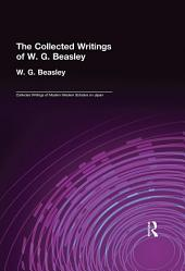 Collected Writings of W. G. Beasley: The Collected Writings of Modern Western Scholars of Japan, Volume 5