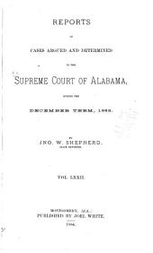 Report of Cases Argued and Determined in the Supreme Court of Alabama: Volume 72