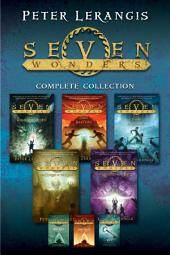 Seven Wonders Complete Collection: Books 1-5 Plus 3 Novellas