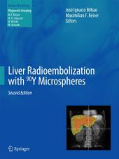 Liver Radioembolization with 90Y Microspheres: Edition 2