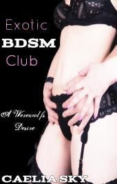 Exotic BDSM Club: A Werewolf's Desire