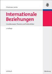Internationale Beziehungen: Grundkonzepte, Theorien und Problemfelder, Ausgabe 2