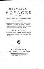 Nouveaux voyages dans l'Amérique Septentrionale, contenant une collection de lettres écrites sur les lieux, etc: Volume1
