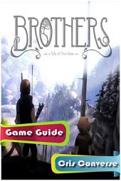 Brothers: A Tale of Two Sons Game Guide
