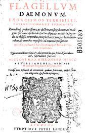 Flagellum daemonum exorcismos terribiles... complectens... Accessit postremo Pars secunda, quae Fustis daemonum inscribitur... Auctore R. F. F. Hieronymo Mengo... (Carmina J. A. Bedulli, A. Pepuli)