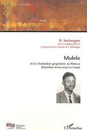 Mulele et la révolution populaire au Kwilu: (République Démocratique du Congo)