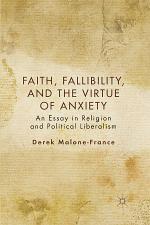 Faith, Fallibility, and the Virtue of Anxiety