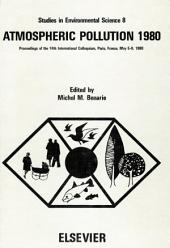 Atmospheric Pollution 1980: Proceedings of the 14th International Colloquium, UNESCO Building, Paris, France, May 5-8, 1980
