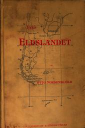 Från Eldslandet: skildringar från den Svenska expeditionen till Magellansländerna, 1895-97