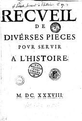 Recueil de diverses pièces povr servir à l'histoire