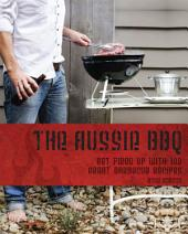 The Aussie BBQ: No Nonsense Barbecuing