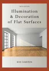 Illumination and Decoration of Flat Surfaces: Edition 6