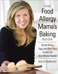 The Food Allergy Mama s Baking Book Book