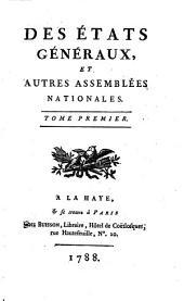 Des états généraux, et autres assemblées nationales: Volume1
