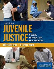 Juvenile Justice  A Social  Historical  and Legal Perspective PDF