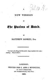 A New Version of the Psalms of David. By Matthew Sankey