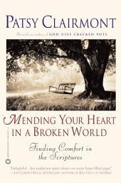 Mending Your Heart in a Broken World: Finding Comfort in the Scriptures