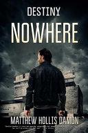 Destiny Nowhere Book