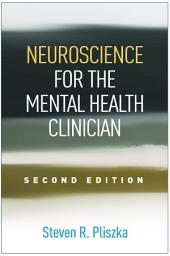 Neuroscience for the Mental Health Clinician, Second Edition: Edition 2