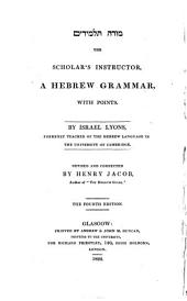 The Scholar's Instructor: A Hebrew Grammar, with Points