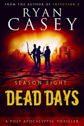 Dead Days: Season Eight