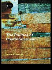 The Politics of Postmodernism: Edition 2