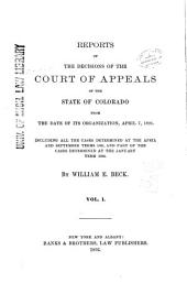 Reports of the Decisions of the Court of Appeals of the State of Colorado: Volume 1