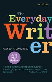 The Everyday Writer with 2016 MLA Update: Edition 6