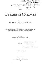 Cyclopædia of the Diseases of Children: Medical and Surgical, Volume 2