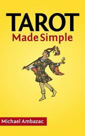 Tarot Made Simple (How To Read Tarot Cards)